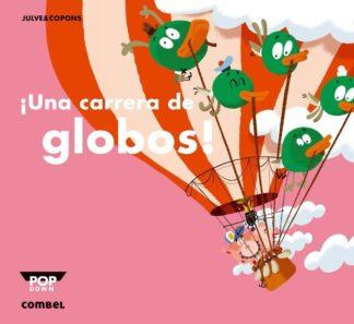 Portada ¡UNA CARRERA DE GLOBOS! - JAUME COPONS RAMON - COMBEL