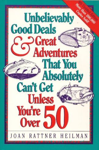 Portada UNBELIEVABLY GOOD DEALS GREAT ADVENTURES THAT YOU ABSOLUTELY CANT GET UNLESS YOU ARE OVER 50 - JOAN RATTNER HEILMAN - CONTEMPORARY BOOKS