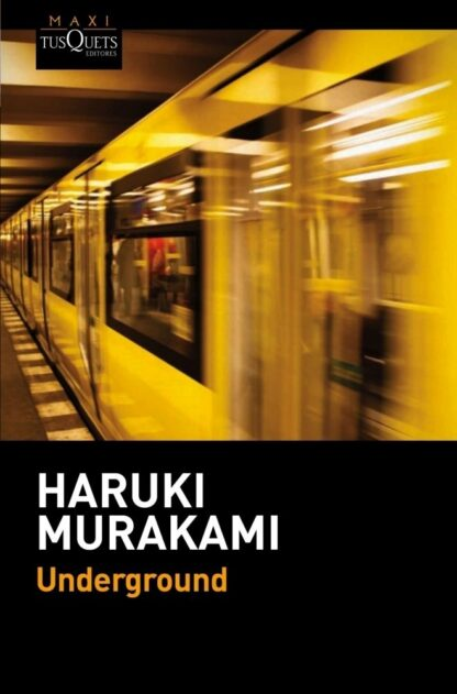Portada UNDERGROUND - HARUKI MURAKAMI - TUSQUETS