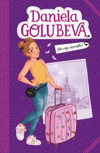 Portada ¡UN VIAJE INCREÍBLE! (DANIELA GOLUBEVA 1) - GOLUBEVA, DANIELA -