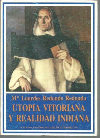 Portada UTOPIA VITORIANA Y REALIDAD INDIANA - MARIA LOURDES REDONDO REDONDO - FUNDACION UNIVERSITARIA ESPAÑOLA