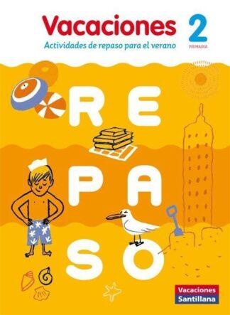 Portada VACACIONES SANTILLANA 2 PRIMARIA ACTIVIDADES DE REPASO PARA EL VERANO - VV. AA. - SANTILLANA