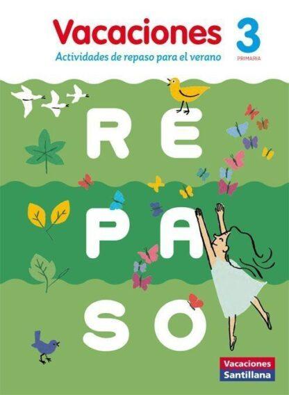 Portada VACACIONES SANTILLANA 3 PRIMARIA ACTIVIDADES DE REPASO PARA EL VERANO - VV. AA. - SANTILLANA