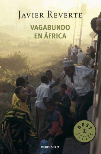 Portada VAGABUNDO EN ÁFRICA (TRILOGÍA DE ÁFRICA 2) - JAVIER REVERTE - DEBOLSILLO