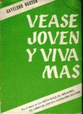 Portada VEASE JOVEN Y VIVA MAS - GAYELORD HAUSER - CONSTANCIA