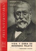 Portada VIDA Y OBRA DE MENDENDEZ PELAYO. VOLUMEN 1 - FERNANDO LAZARO - ANAYA