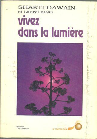 Portada VIVEZ DANS LA LUMIERE GUIDE DE TRANSFORMATION PERSONNEL - SHAKTI GAWAIN - LE SOUFFLE D´OR