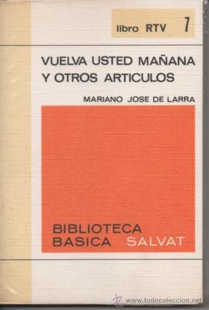 Portada VUELVA USTED MAÑANA Y OTROS ARTICULOS - MARIANO JOSE DE LARRA - SALVAT