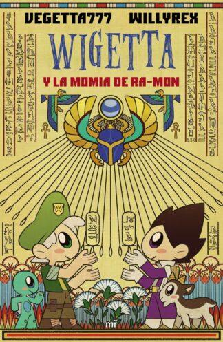 Portada WIGETTA Y LA MOMIA DE RA-MON - WILLYREX / VEGETTA777 - MARTINEZ ROCA