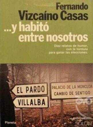 Portada Y HABITO ENTRE NOSOTROS - FERNANDO VIZCAINO CASAS - PLANETA