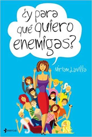 Portada ¿Y PARA QUE QUIERO ENEMIGAS? - MIRIAM LAVILLA - ESENCIA