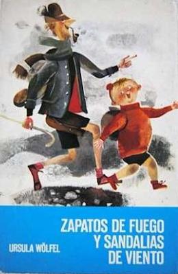 Portada ZAPATOS DE FUEGO Y SANDALIAS DE VIENTO - URSULA WÖLFEL - NOGUER