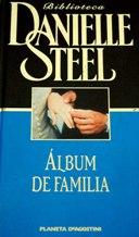 Portada ALBUM DE FAMILIA - DANIELLE STEEL - PLANETA DEAGOSTINI