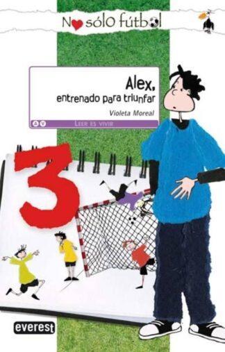 Portada ALEX, ENTRENADO PARA TRIUNFAR -    VIOLETA MONREAL - EVEREST