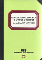 Portada ALGUNOS MUCHACHOS Y OTROS CUENTOS - ANA MARIA MATUTE - SALVAT