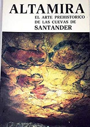 Portada ALTAMIRA. EL ARTE PREHISTORICO DE LAS CUEVAS DE SANTANDER - MIGUEL ÁNGEL GARCÍA GUINEA -