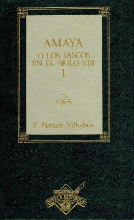 Portada AMAYA, O LOS VASCOS EN EL SIGLO VIII TOMO 1 / 2 / 3 - FRANCISCO NAVARRO VILLOSLADA - ORBIS
