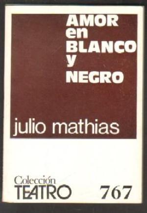 Portada AMOR EN BLANCO Y NEGRO - JULIO MATHIAS - ESCELICER