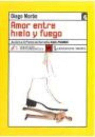 Portada AMOR ENTRE HIELO Y FUEGO - DIEGO MORON - LENGUA DE TRAPO