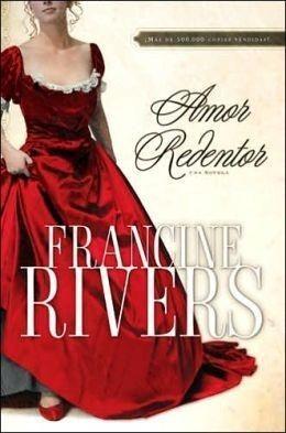 Portada AMOR REDENTOR - FRANCINE RIVERS -