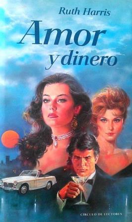 Portada AMOR Y DINERO - RUTH HARRIS - CIRCULO DE LECTORES