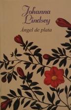 Portada ANGEL DE PLATA - JOHANNA LINDSEY - CIRCULO DE LECTORES