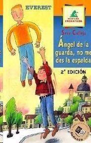 Portada ANGEL GUARDA NO ME DES LA ESPALDA -  SEVE CALLEJA - EVEREST