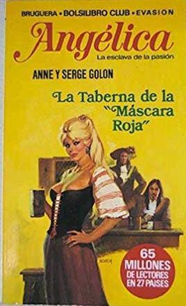 """Portada ANGELICA LA ESCLAVA DE LA PASION. LA TABERNA DE LA """"MASCARA ROJA"""" - ANNE Y SERGE GOLON - BRUGUERA"""