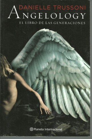 Portada ANGELOLOGY. EL LIBRO DE LAS GENERACIONES - DANIELLE TRUSSONI - PLANETA