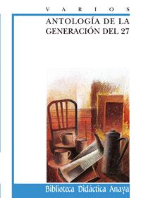 Portada ANTOLOGIA DE LA GENERACION DEL 27 - VARIOS AUTORES - ANAYA