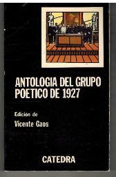 Portada ANTOLOGIA DEL GRUPO POETICO DE 1927 - EDICION DE VICENTE GAOS - CATEDRA