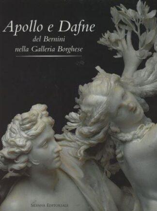 Portada APOLLO E DAFNE DEL BERNINI NELLA GALLERIA BORGHESE - KRISTINA HERMANN FIORE / ARALDO DE LUCA - SILVANA EDITORIALE