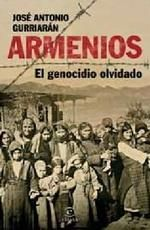 Portada ARMENIOS, EL GENOCIDIO OLVIDADO - JOSÉ ANTONIO GURRIARÁN - ESPASA CALPE