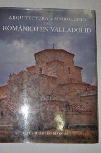 Portada ARQUITECTURA Y SIMBOLISMO DEL ROMANICO EN VALLADOLID - JESUS HERRERO MARCOS - ARS MAGNA