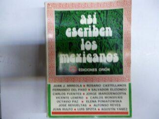 Portada ASI ESCRIBEN LOS MEXICANOS - VARIOS AUTORES - ORION