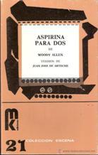 Portada ASPIRINA PARA DOS - WOODY ALLEN - MK COLECCION ESCENA
