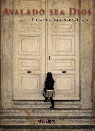 Portada AVALADO SEA DIOS - EDUARDO FERNÁNDEZ JURADO - VIVE LIBRO