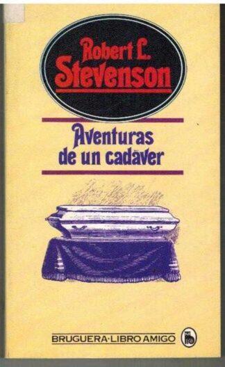 Portada AVENTURAS DE UN CADAVER - ROBERT LOUIS STEVENSON - BRUGUERA