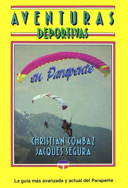 Portada AVENTURAS DEPORTIVAS EN PARAPENTE - CHRISTIAN COMBAZ / JACQUES SEGURA - TUTOR