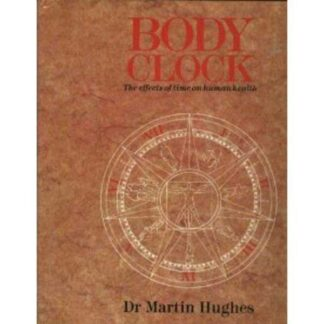 Portada BODY CLOCK THE EFFECTS OF TIME ON HUMAN HEALTH - DR MARTIN HUGHES - FACTS ON FILE