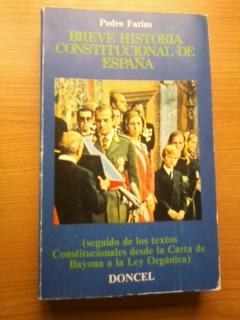 Portada BREVE HISTORIA CONSTITUCIONAL DE ESPAÑA - PEDRO FARIAS - DONCEL