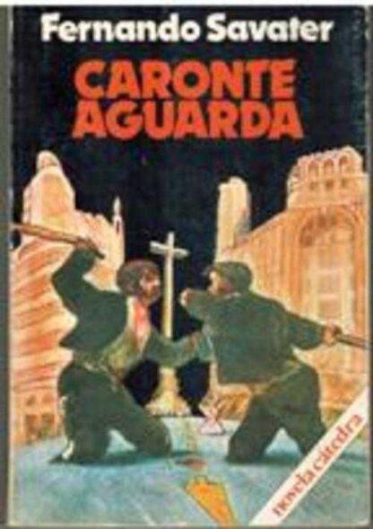 Portada CARONTE AGUARDA - FERNANDO SAVATER - CATEDRA