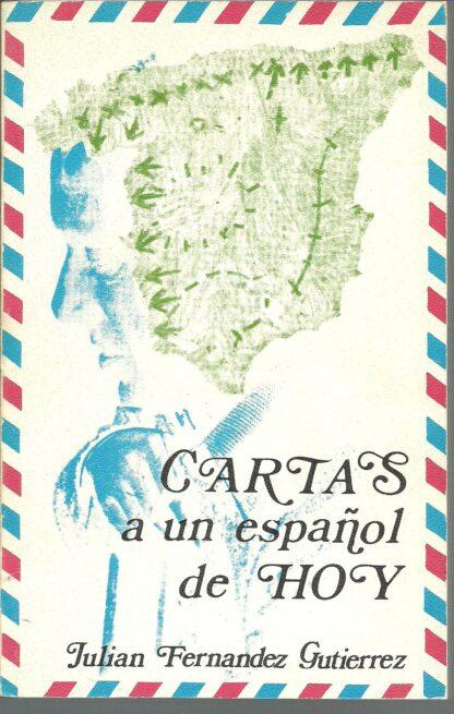 Portada CARTAS A UN ESPAÑOL DE HOY - JULIAN FERNANDEZ GUTIERREZ - CASTILLA