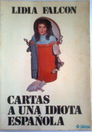 Portada CARTAS A UNA IDIOTA ESPAÑOLA - LIDIA FALCON - DIROSA