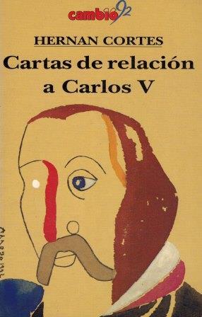 Portada CARTAS DE RELACIÓN A CARLOS V - HERNÁN CORTÉS - HISTORIA 16