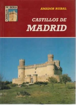 Portada CASTILLOS DE MADRID - AMADOR RUIBAL RODRÍGUEZ - LANCIA