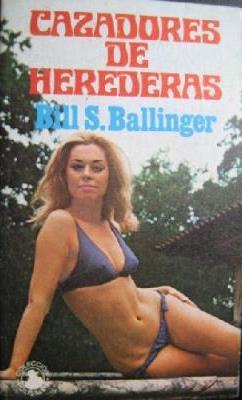Portada CAZADORES DE HEREDERAS - BILL S. BALLINGER - PICAZO