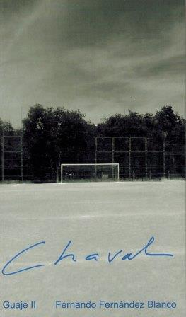 Portada CHAVAL (GUAJE II) - FERNANDO FERNANDEZ BLANCO - ESPASA CALPE