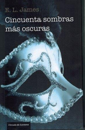 Portada CINCUENTA SOMBRAS MAS OSCURAS - E. L. JAMES - CIRCULO DE LECTORES