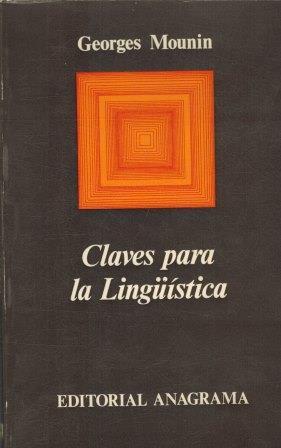 Portada CLAVES PARA LA LINGUISTICA - GEORGES MOUNIN - ANAGRAMA